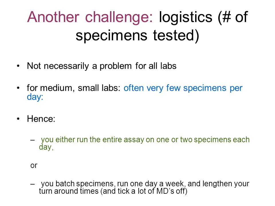 Another challenge: logistics (# of specimens tested)