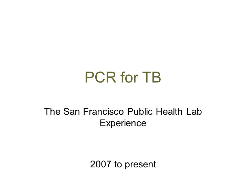 The San Francisco Public Health Lab Experience 2007 to present