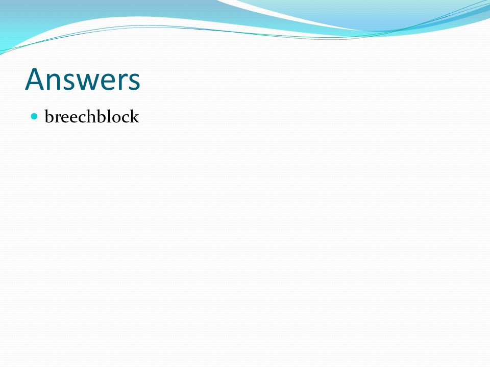 Answers breechblock