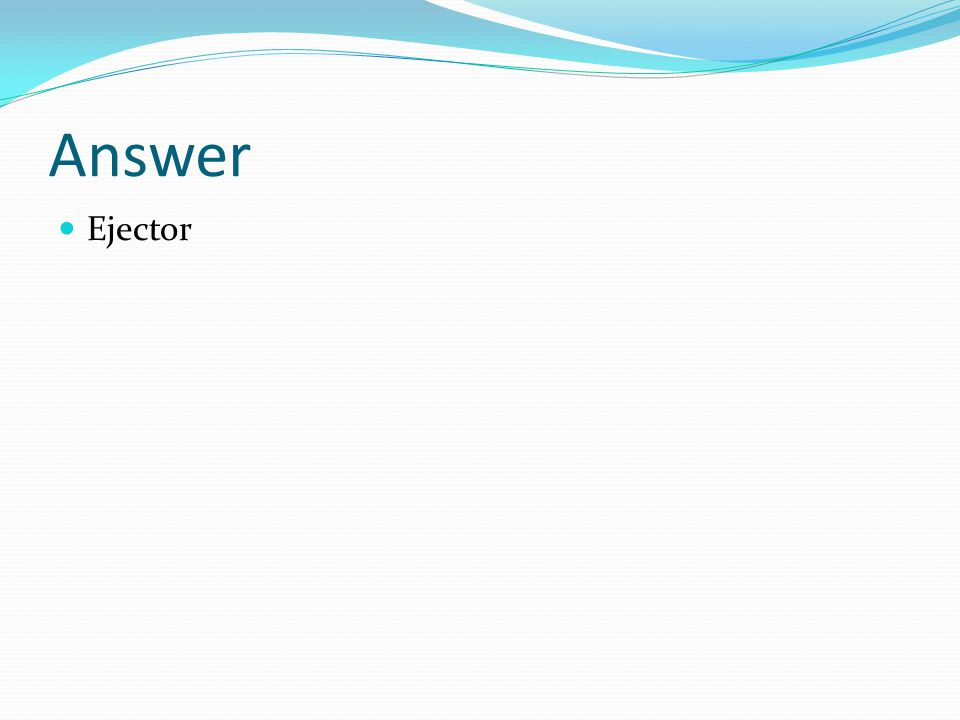Answer Ejector