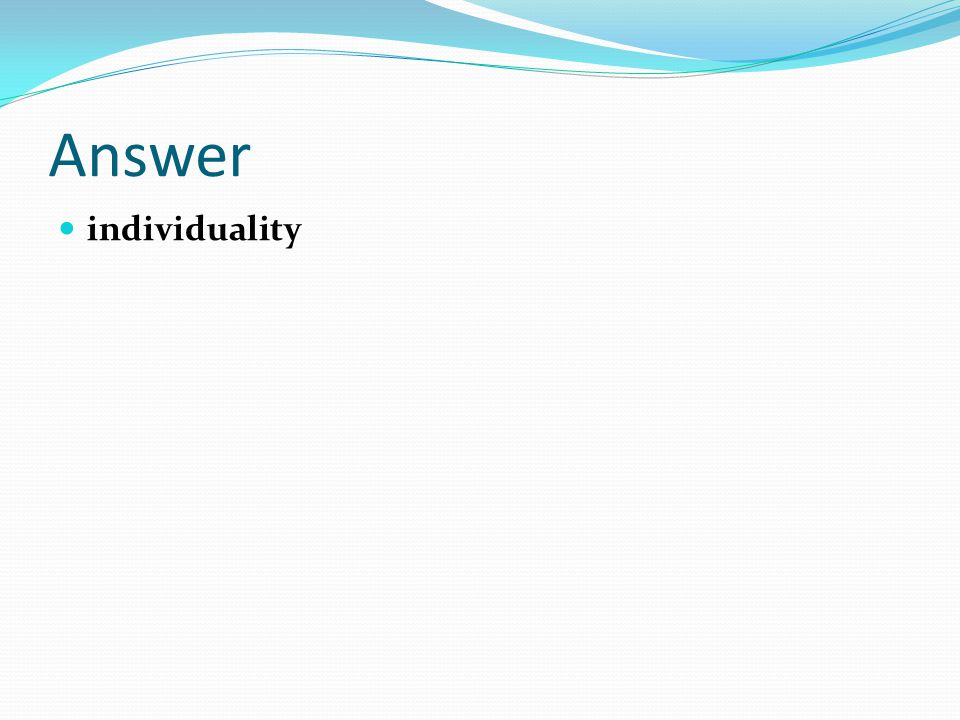 Answer individuality