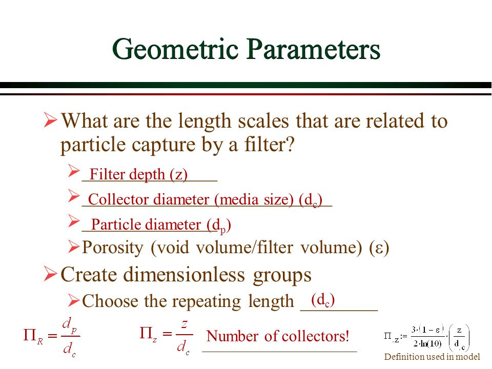 Geometric Parameters What are the length scales that are related to particle capture by a filter ______________.