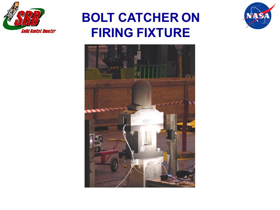 BOLT CATCHER ON FIRING FIXTURE
