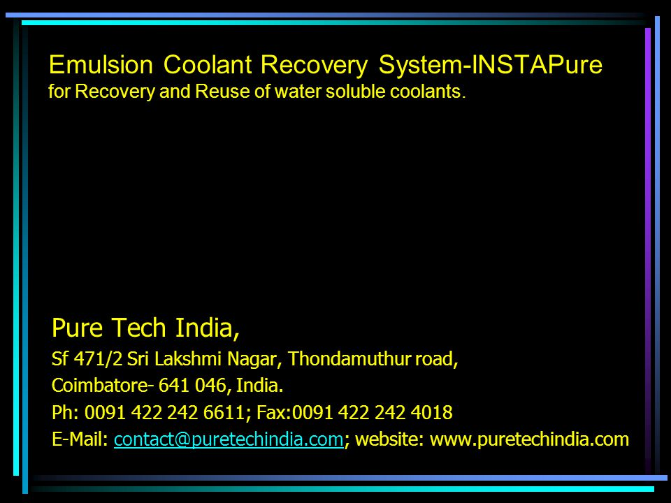 Emulsion Coolant Recovery System-INSTAPure for Recovery and Reuse of water soluble coolants.