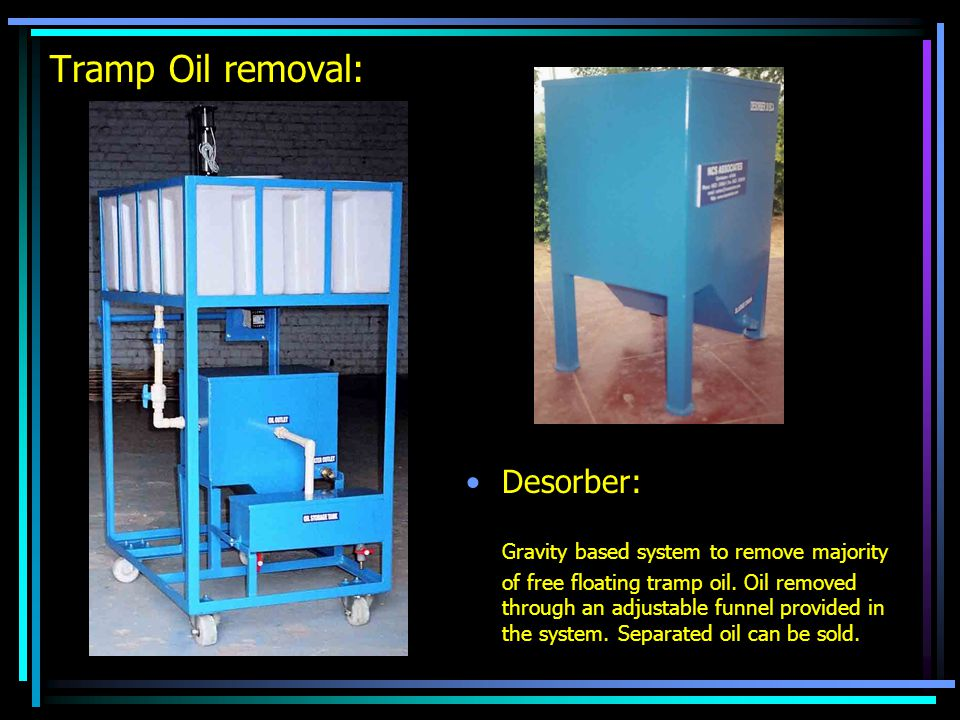 Tramp Oil removal: Desorber: