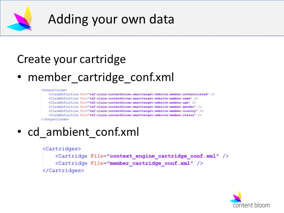 Adding your own data Create your cartridge member_cartridge_conf.xml