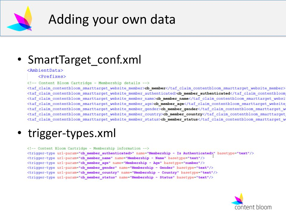 Adding your own data SmartTarget_conf.xml trigger-types.xml