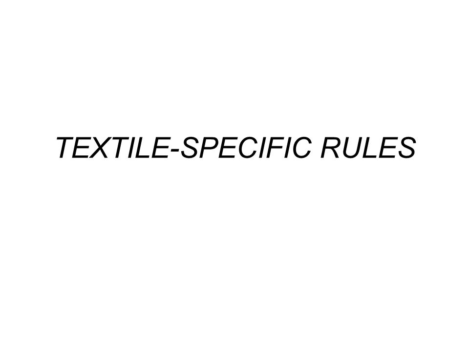 TEXTILE-SPECIFIC RULES
