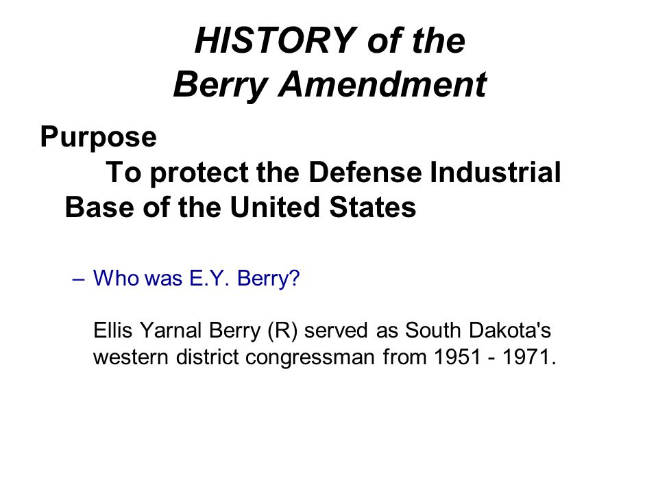 HISTORY of the Berry Amendment