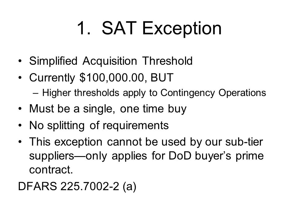 1. SAT Exception Simplified Acquisition Threshold