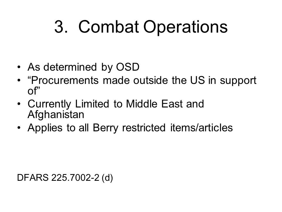3. Combat Operations As determined by OSD