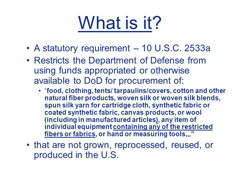 What is it A statutory requirement – 10 U.S.C. 2533a