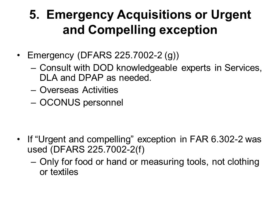5. Emergency Acquisitions or Urgent and Compelling exception
