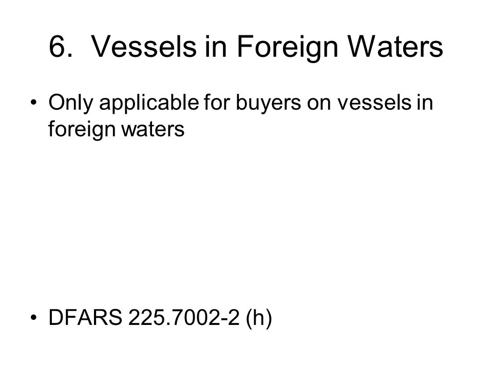 6. Vessels in Foreign Waters