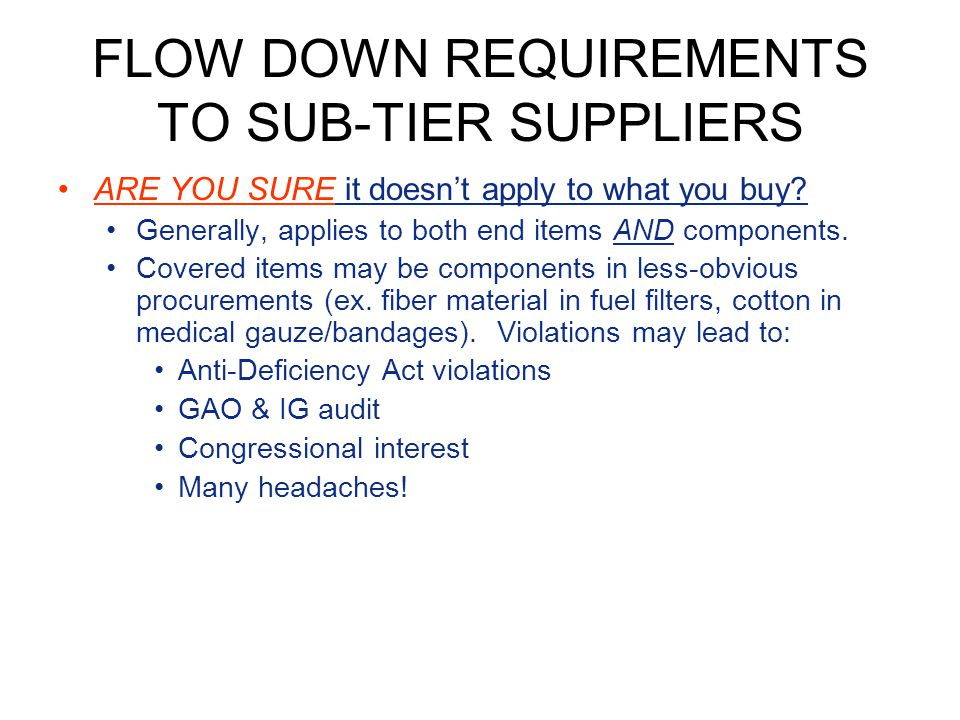 FLOW DOWN REQUIREMENTS TO SUB-TIER SUPPLIERS
