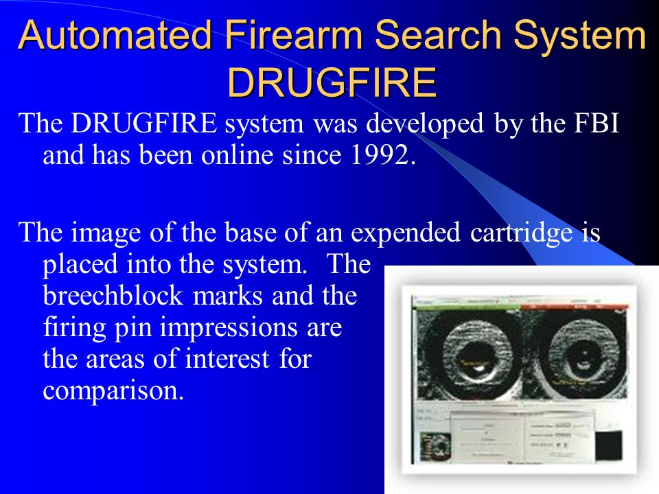 Automated Firearm Search System DRUGFIRE