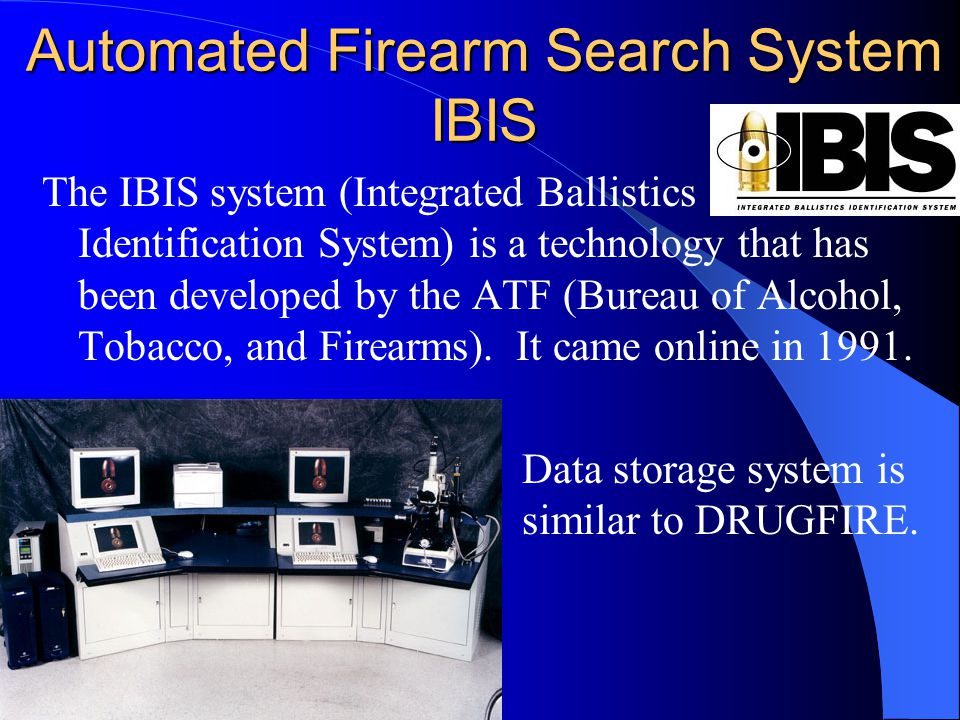 Automated Firearm Search System IBIS