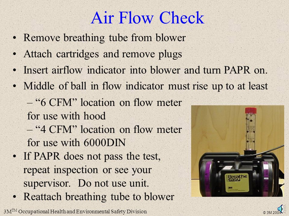 Air Flow Check Remove breathing tube from blower