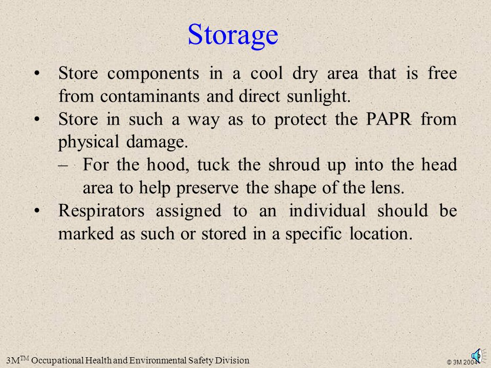 Storage Store components in a cool dry area that is free from contaminants and direct sunlight.