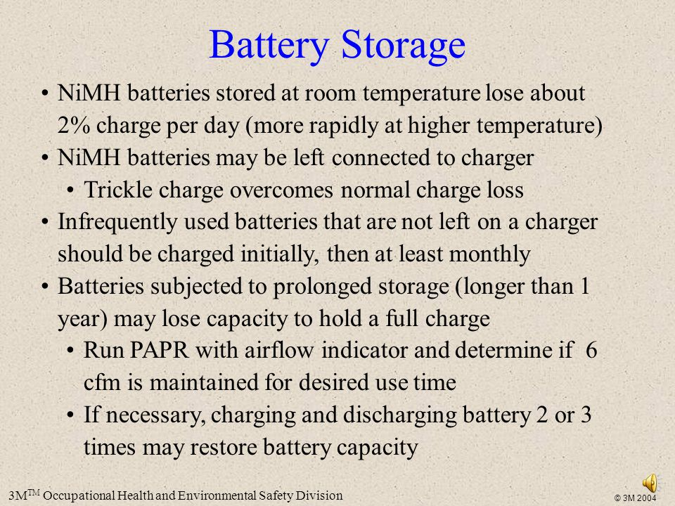 Battery Storage NiMH batteries stored at room temperature lose about 2% charge per day (more rapidly at higher temperature)