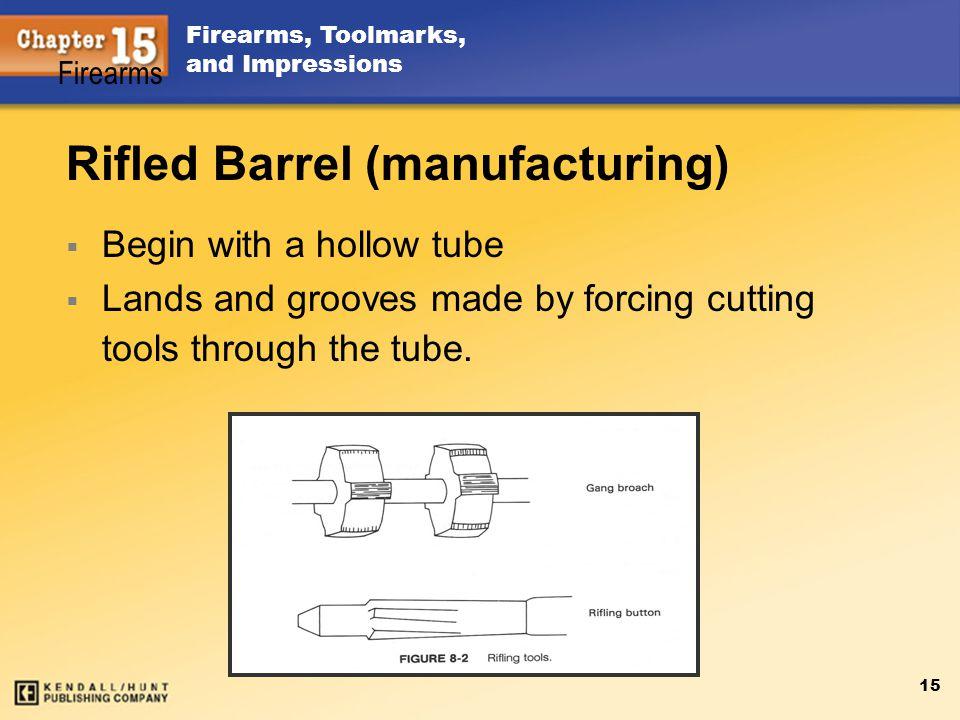 Rifled Barrel (manufacturing)