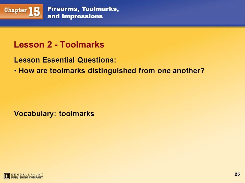 Lesson 2 - Toolmarks Lesson Essential Questions: