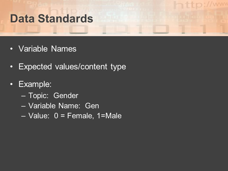 Data Standards Variable Names Expected values/content type Example:
