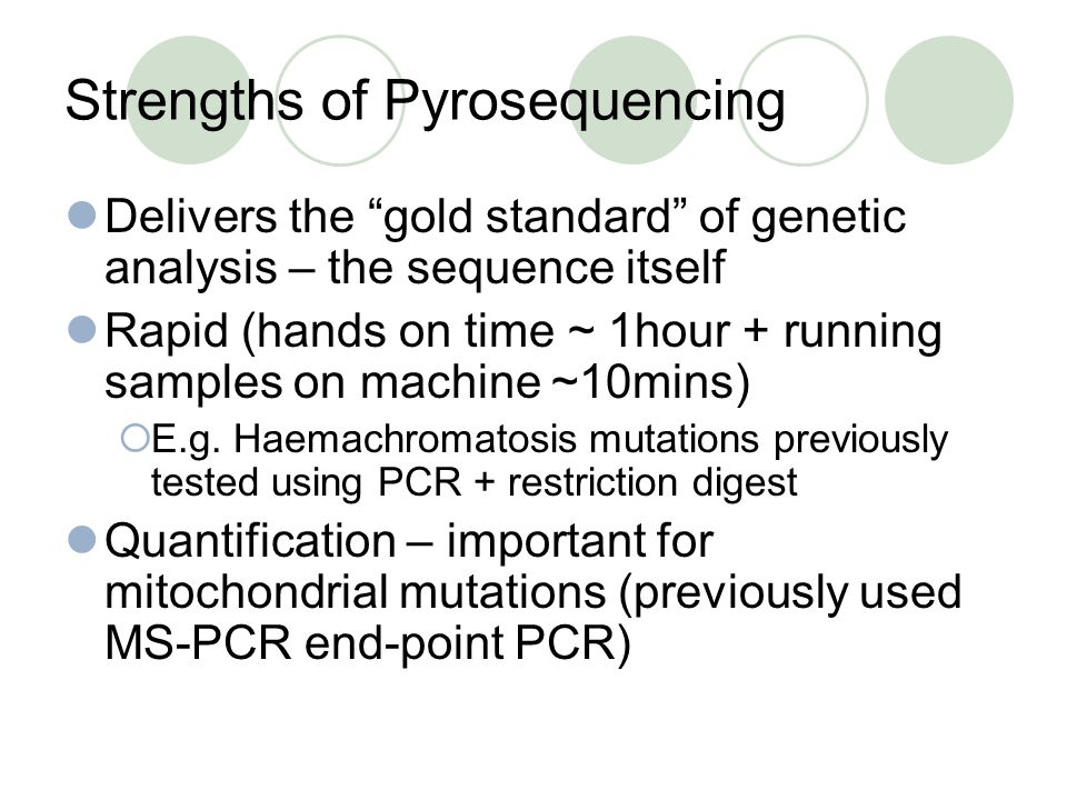 Strengths of Pyrosequencing