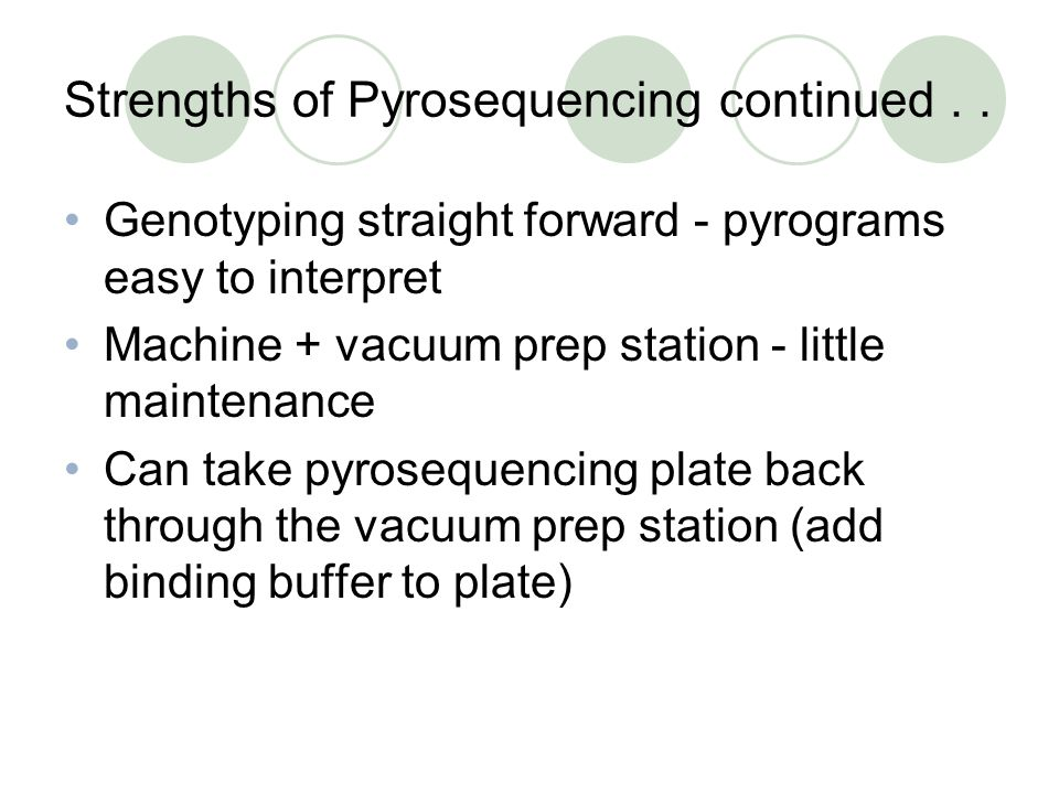 Strengths of Pyrosequencing continued . .