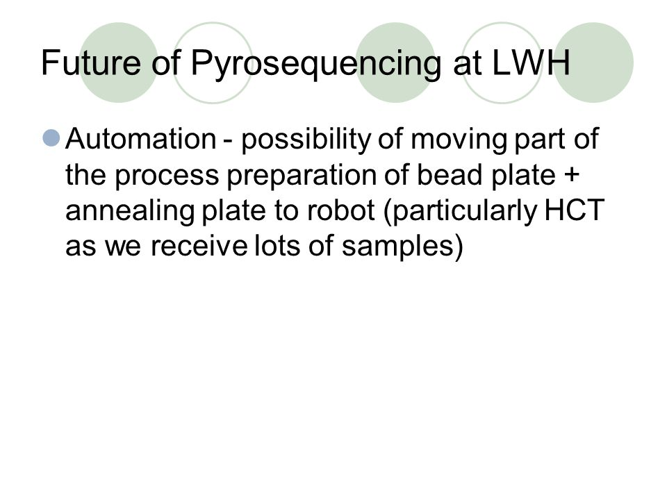 Future of Pyrosequencing at LWH
