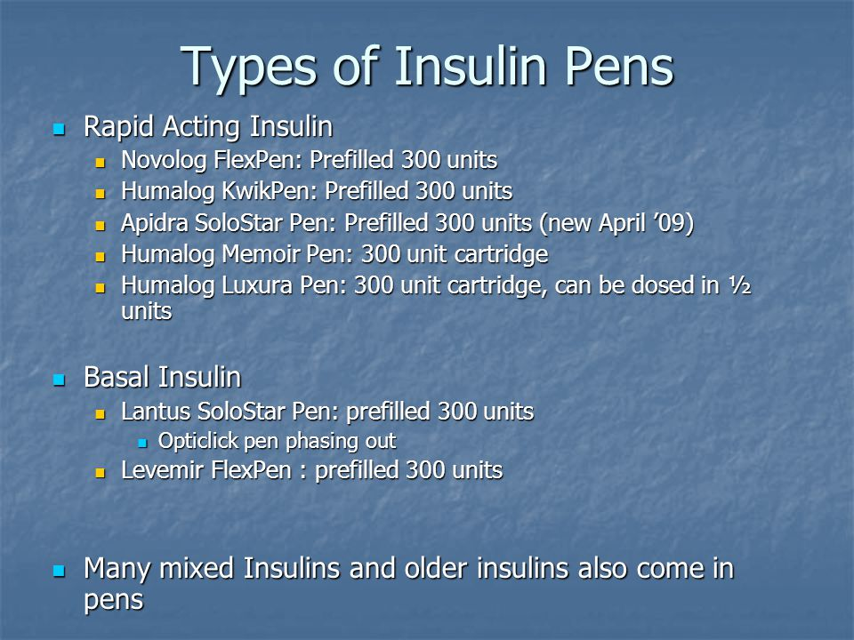 Types of Insulin Pens Rapid Acting Insulin Basal Insulin