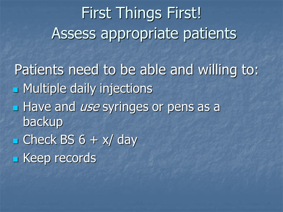 First Things First! Assess appropriate patients
