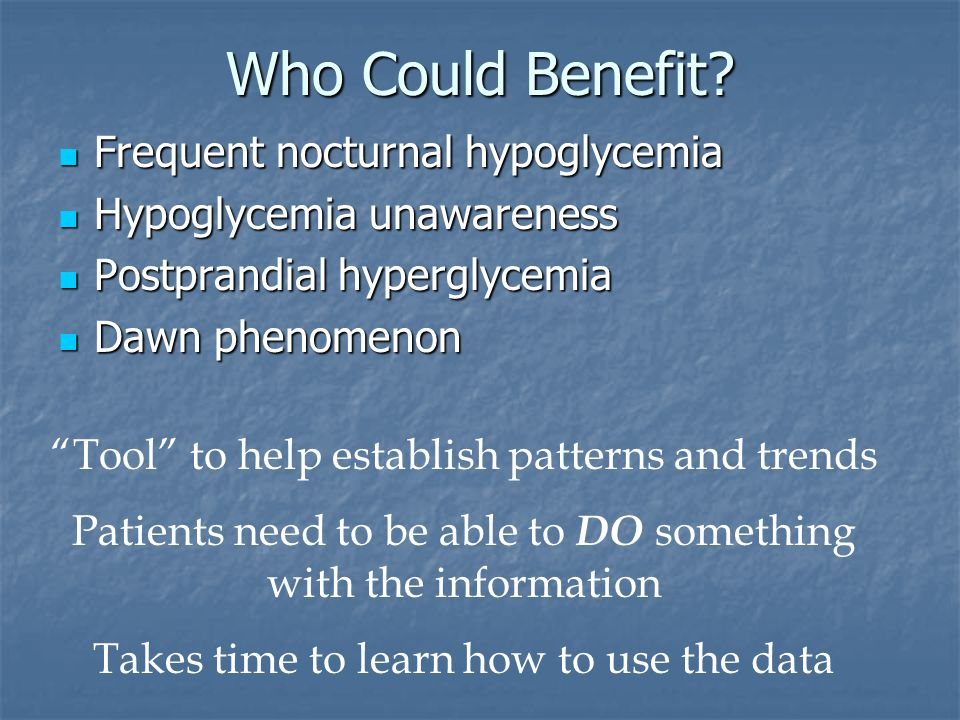 Who Could Benefit Frequent nocturnal hypoglycemia