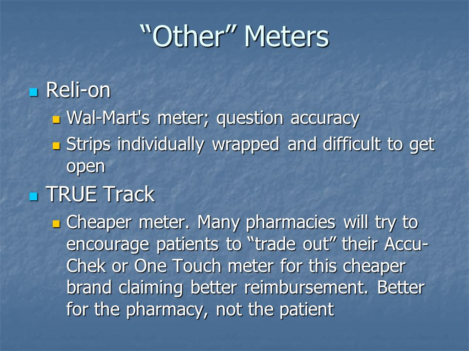 Other Meters Reli-on TRUE Track Wal-Mart s meter; question accuracy