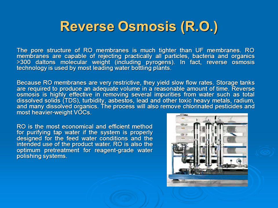 Reverse Osmosis (R.O.)