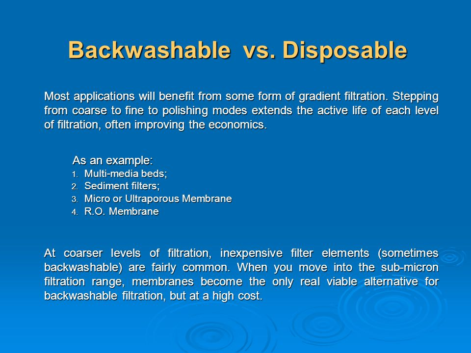 Backwashable vs. Disposable