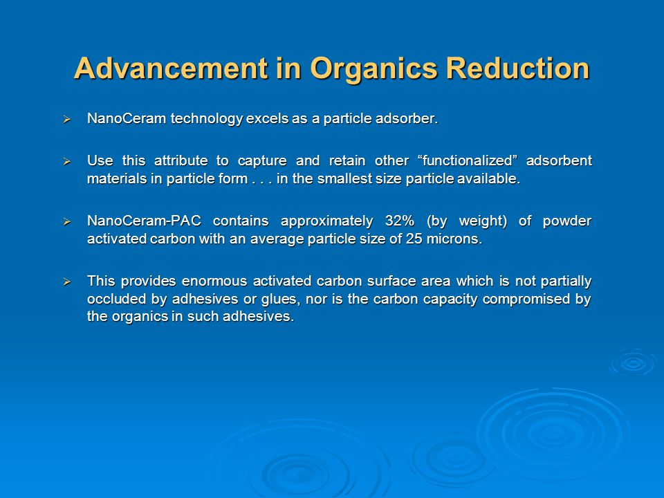 Advancement in Organics Reduction