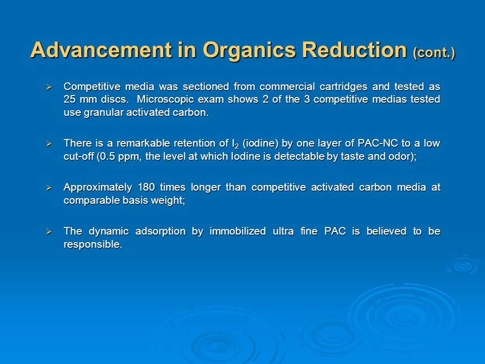 Advancement in Organics Reduction (cont.)