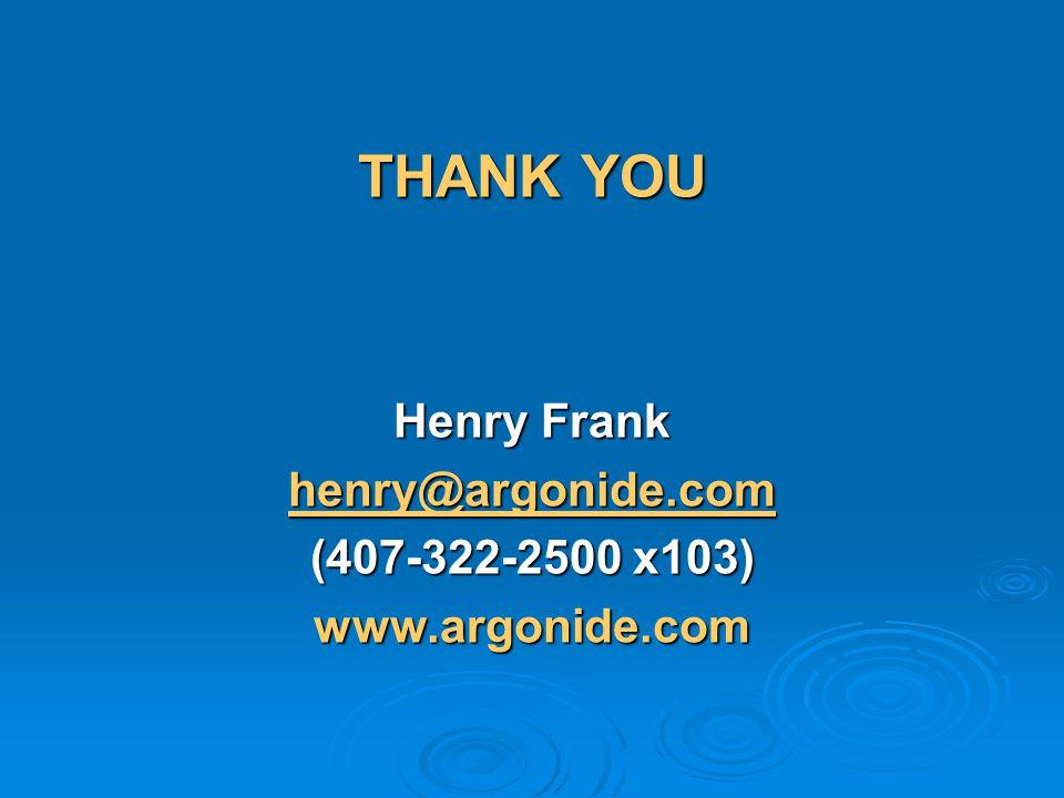 THANK YOU Henry Frank henry@argonide.com (407-322-2500 x103)