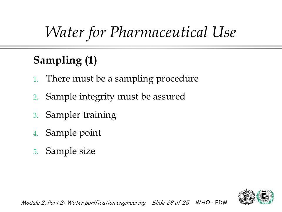 Sampling (1) There must be a sampling procedure