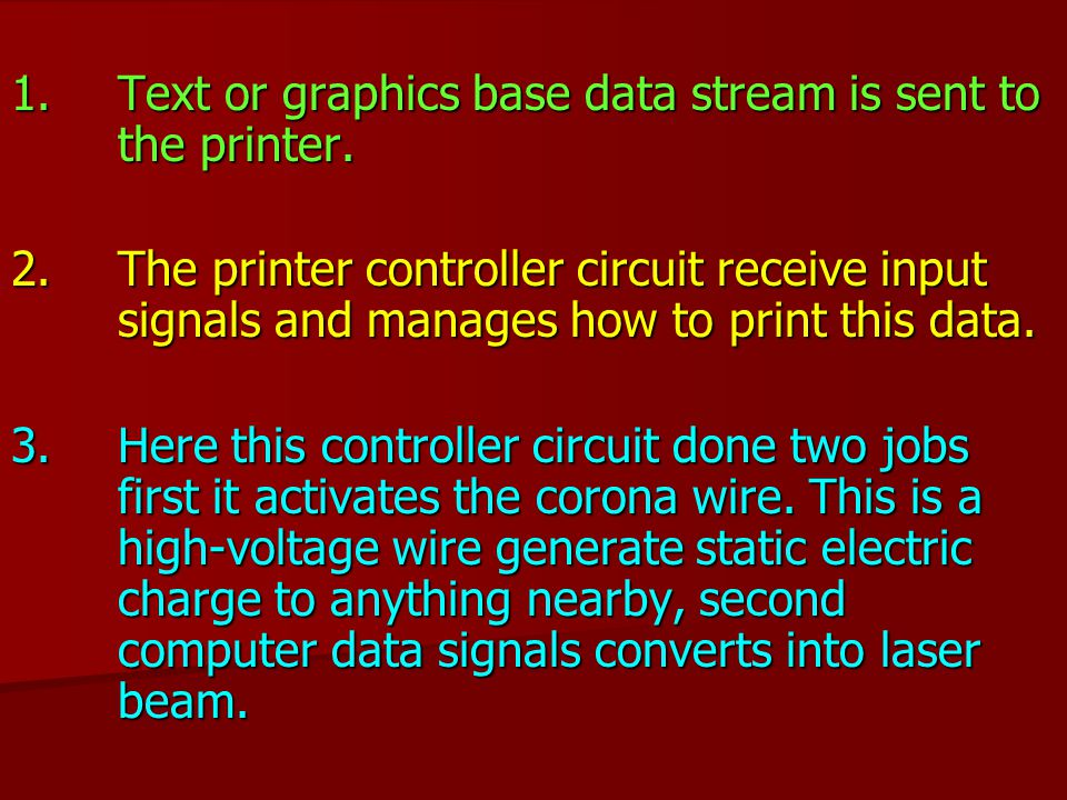 1. Text or graphics base data stream is sent to the printer.