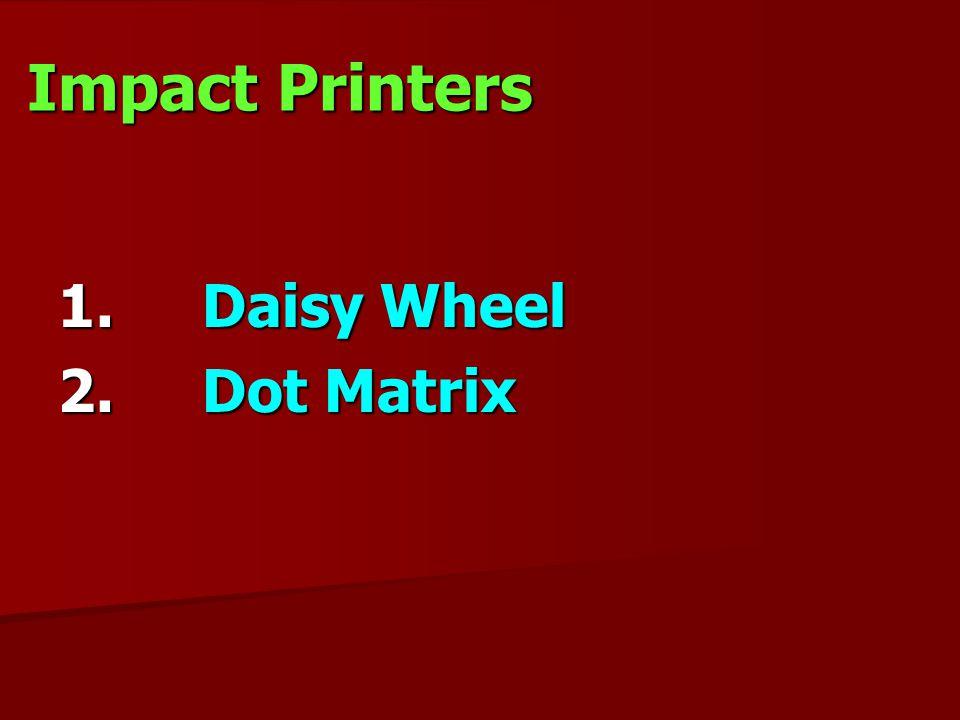 Impact Printers Daisy Wheel Dot Matrix