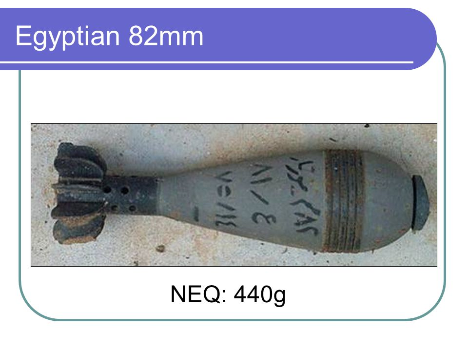 Egyptian 82mm NEQ: 440g