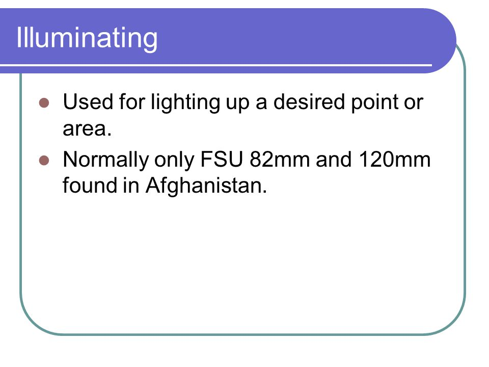 Illuminating Used for lighting up a desired point or area.