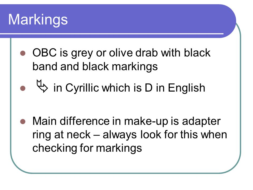 Markings OBC is grey or olive drab with black band and black markings