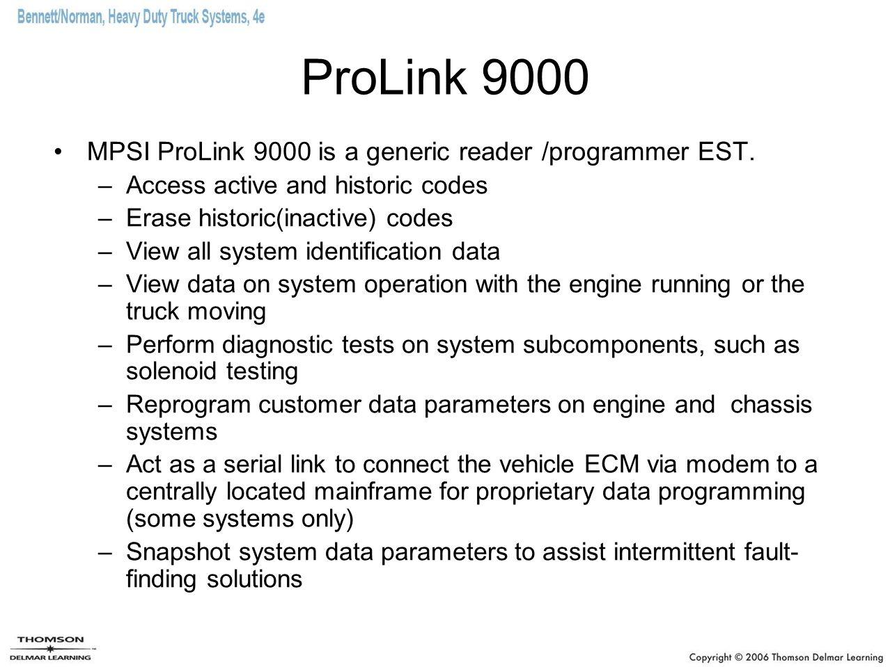 ProLink 9000 MPSI ProLink 9000 is a generic reader /programmer EST.