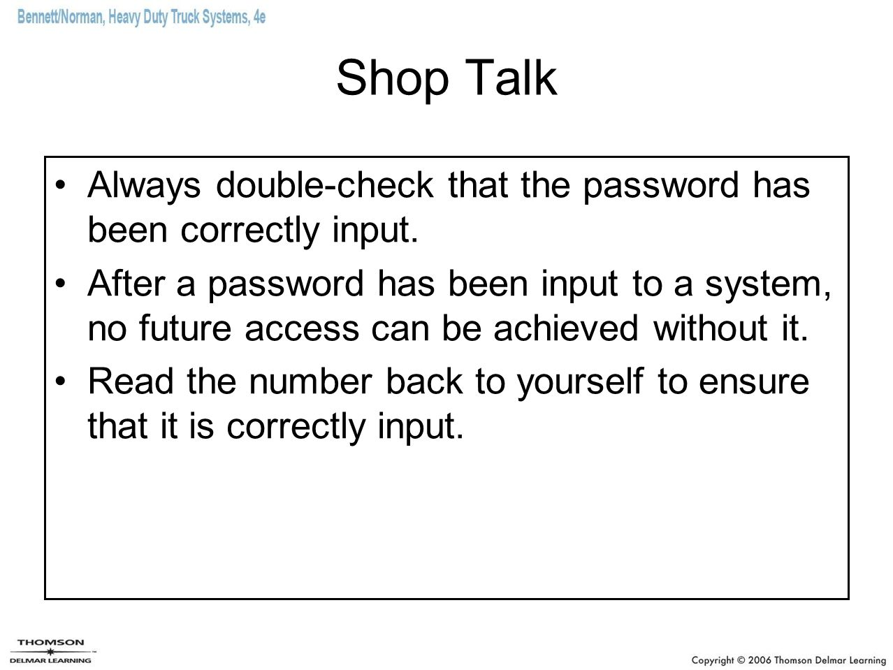 Shop Talk Always double-check that the password has been correctly input.