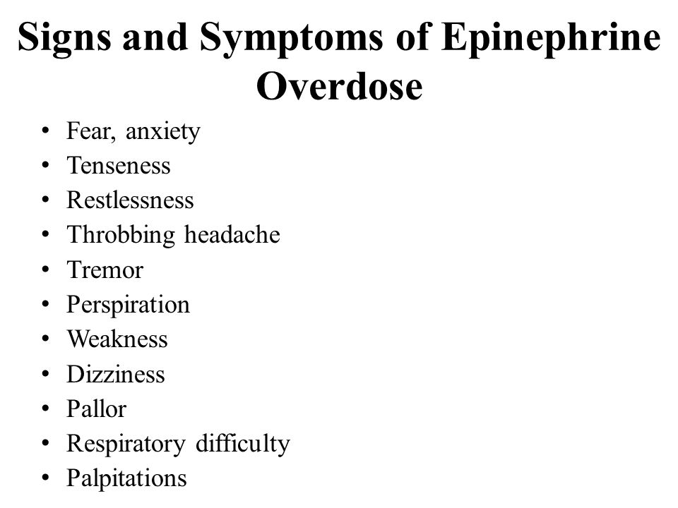 Signs and Symptoms of Epinephrine Overdose