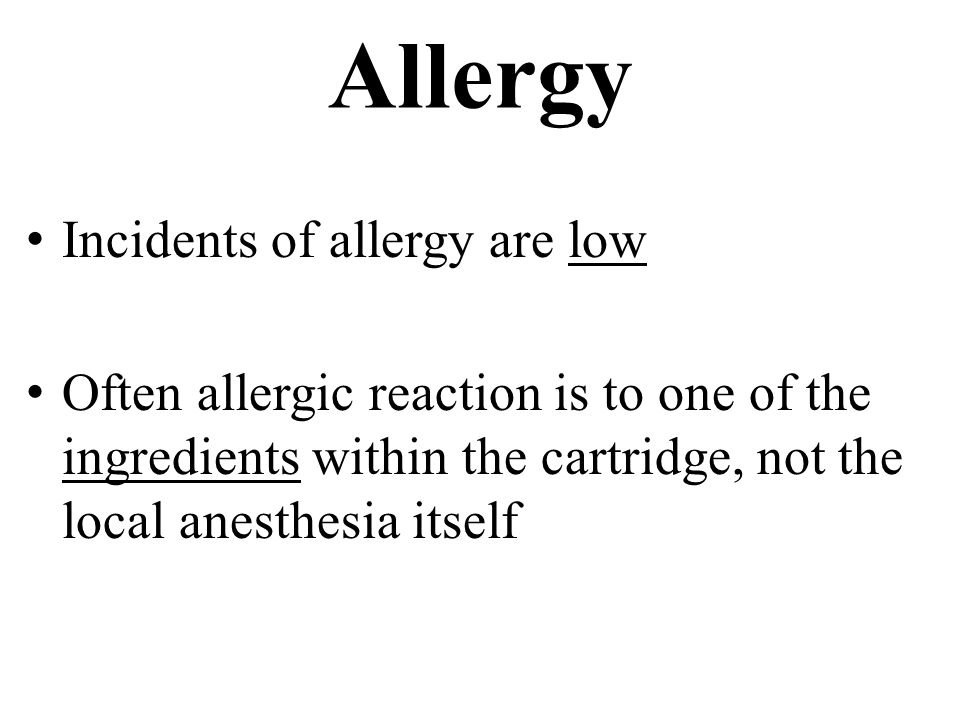 Allergy Incidents of allergy are low