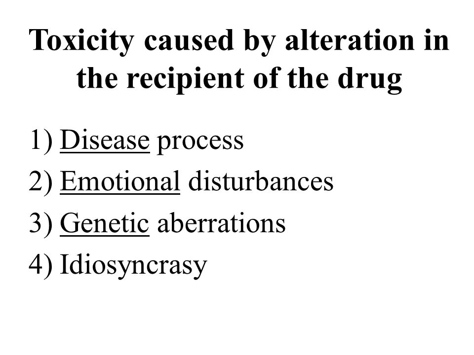 Toxicity caused by alteration in the recipient of the drug